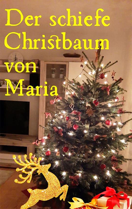 Marias schiefer Weihnachtsbaum